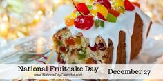 December 27, 2015 - NATIONAL FRUITCAKE DAY