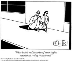 "size: Premium Giclee Print: ""What is this endless series of meaningless experiences trying to teach me…"" - New Yorker Cartoon by Bruce Eric Kaplan : Entertainment Humanistic Psychology, Fat Art, New Yorker Cartoons, The New Yorker, Printing Process, Vivid Colors, Giclee Print, Teaching, Posts"