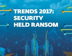 Trends 2017: Internet Security in Geiselhaft