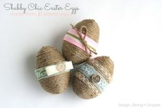Shabby Chic Easter Eggs From Dollar Store Plastic Eggs by Design, Dining + Diapers, rustic easter eggs, jute eggs, spring decor, diy easter ...
