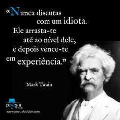 frases de Mark Twain sobre discutir com idiotas - Pesquisa Google