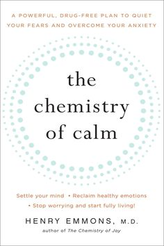 Chemistry of Calm : A Powerful, Drug-Free Plan to Quiet Your Fears and Overcome Your Anxiety Deal With Anxiety, Anxiety Relief, Stress And Anxiety, Stress Relief, Anxiety Problems, Understanding Anxiety, Overcoming Anxiety, Books, Book Lists