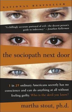 The Sociopath Next Door, This book explained a lot. Never underestimate the toxic people in your life