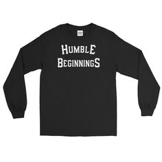 *Humble Beginnings Long Sleeve