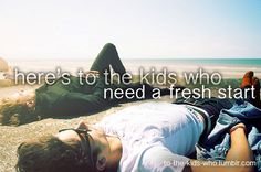 Heres To The Kids Who