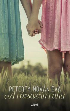 A rózsaszín ruha by Péterfy-Novák Éva - Books Search Engine Nova, Online Match, Trademark Registration, White Books, Nicholas Sparks, Film Books, Music Film, Allegedly, Love Book