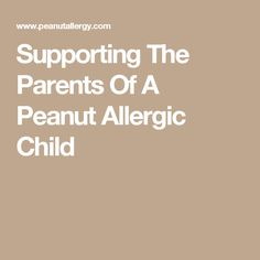 Supporting The Parents Of A Peanut Allergic Child