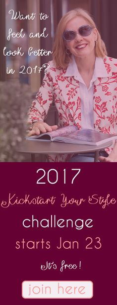 Want to feel and look better in 2017? Why not kickstart your style and join our free and fun style challenge! Just click on the image to sign up or visit http://40plusstyle.com/join-the-kickstart-your-style-challenge/