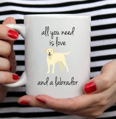 All you Need is Love Labrador Mug | Cute Mugs | Animal Mugs | Pet Mug | Contemporary Mug |Labrador Mug | |Funny Quote |
