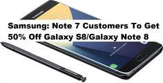 "It's officially confirmed: Customers who bought ""Note 7"" will receive a ""Galaxy S8"" or ""Note 8"" at half price --- Este confirmat oficial: clienţii care au cumpărat ""Note 7"" vor primi un ""Galaxy S8"" sau un ""Note 8"" la jumătate de preţ"