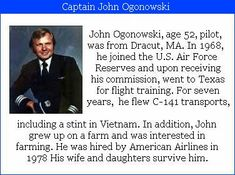 Captain John Ogonowski- 52, was the pilot on American Airlines #flight11. He lived on a 150 acre farm north of Boston with his wife and 3 daughters. Check out the #project2996 tribute at: http://www.freedomszone.com/archives/2006/09/the_2996_project_remembering_c.php #9/11