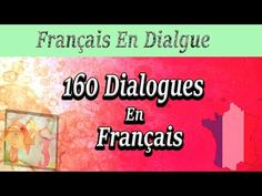 160 dialogues en français   ah oui? Des thèmes et niveaux variés. Core French, French Class, French Lessons, Learn French Free, How To Speak French, French Conversation, French Online, French Expressions, French Quotes