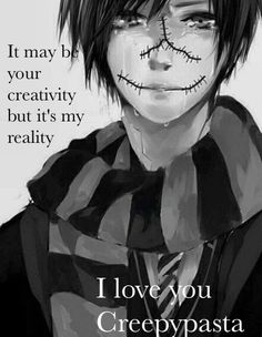 Repost if you love Creepypasta!! Creepypasta is an amazing fandom and the fact people are leaving and judging it hurts. It brings people closer together and you get connected with the characters. I'm not leaving it-What about you?