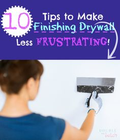 Awesome! Easy tips for finishing drywall from a mom with lots of experience !