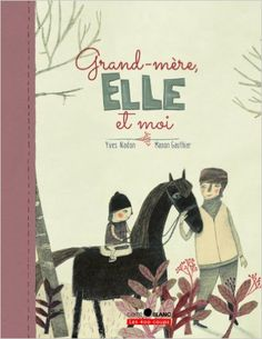 Grand-mère, elle et moi...: Amazon.ca: Yves Nadon, Manon Gauthier: Books