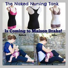 The Naked Nursing Tank!  GENIUS! www.maisondrake.com preorder at wecare@maisondrake.com