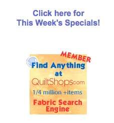 Find Weekly Specials! Quiltshops.com: This  Week's Specials (DIRECTORY)