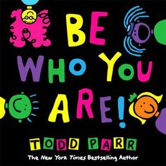 Childrens Book by Todd Parr Giveaway Open to: United States Canada Ending on: Enter for a chance to win one Be Who You Are book for children by Todd Parr. Enter this Giveaway at Orgali Enter the Childrens Book by Todd Parr Giveaway on Giveaway Promote. Great Books, New Books, Books To Read, Reading Books, Short Fairy Tales, Todd Parr, Dear Sugar, Mighty Girl, 12th Book