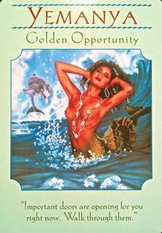 Yemanya ~ Golden Opportunity The card I chose during my first Yoga Samba class.