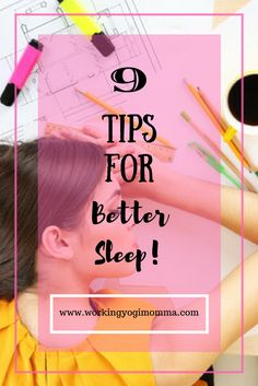 9 Tips for Better Sleep - Working Yogi Momma