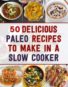 50 Paleo Slow Cooker Recipes (Easy, Healthy and Delicious)