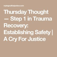 Thursday Thought — Step 1 in Trauma Recovery: Establishing Safety | A Cry For Justice