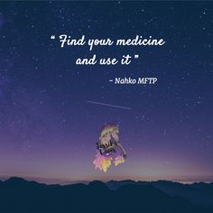 Find you medicine and use it! ~Nakho Medicine for the People…
