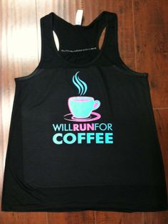 499dd15a27c1 Will Run For Coffee Train Gym Tank Top Flowy Racerback Workout Custom  Colors You Choose Size