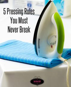 5 pressing rules you must never break on sewsomestuff.com 2