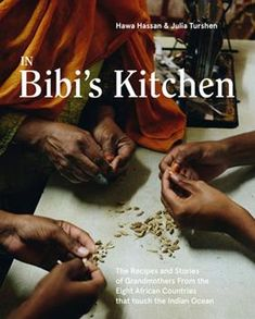 Hawa Hassan New Cookbook, 'In Bibi's Kitchen' Somali, Believe, Meet Women, Best Cookbooks, African Nations, Penguin Random House, African Countries, Travelogue, Book Themes