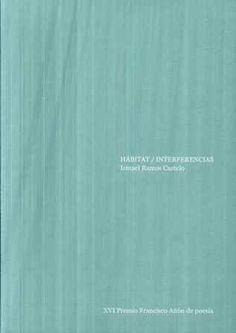 Hábitat-interferencias / Ismael Ramos Castelo ; [limiar María do Cebreiro] - [Outes, A Coruña] : Concello de Outes, 2013