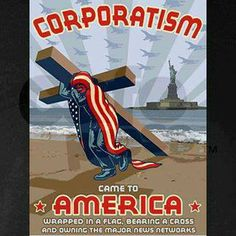 Welcome to America Corporatism (Fascism)