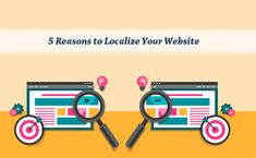 Learn Reasons Why You Should Localize Your Website