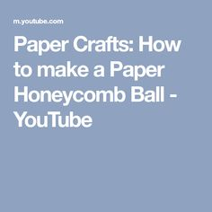 Paper Crafts: How to make a Paper Honeycomb Ball - YouTube
