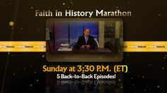 Faith in History Marathon | August 9th, 2015 on the TCT Network | www.tct.tv