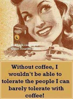 Without coffee/toleration