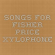 Songs for Fisher-Price Xylophone