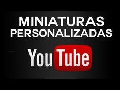 Miniaturas personalizadas en Youtube