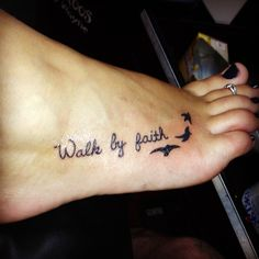 My tattoo. Walk by faith
