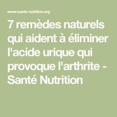7 remèdes naturels qui aident à éliminer l'acide urique qui provoque l'arthrite - Santé Nutrition