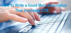 How to Write a Good Meta Description That Increases CTR
