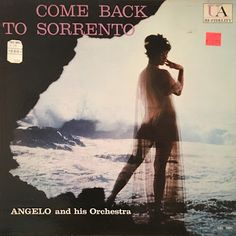 Angelo and His Orchestra - Come Back to Sorrento