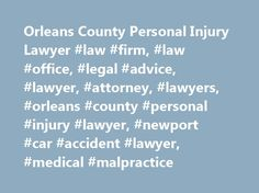 Orleans County Personal Injury Lawyer #law #firm, #law #office, #legal #advice, #lawyer, #attorney, #lawyers, #orleans #county #personal #injury #lawyer, #newport #car #accident #lawyer, #medical #malpractice http://botswana.nef2.com/orleans-county-personal-injury-lawyer-law-firm-law-office-legal-advice-lawyer-attorney-lawyers-orleans-county-personal-injury-lawyer-newport-car-accident-lawyer-medical-mal/  # Call 802-334-6718 Vermont Personal Injury Attorney Experienced Representation for…
