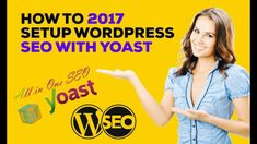 Yoast SEO Tutorial 2017: How To Set Up WordPress SEO with Yoast Seo Plugin #SEONews