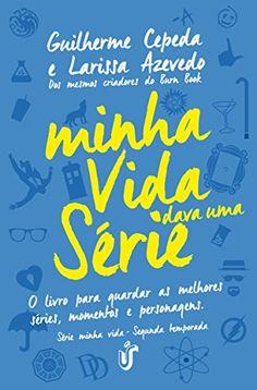 Minha Vida Dava Uma Série por Guilherme Cepeda https://www.amazon.com.br/dp/856702885X/ref=cm_sw_r_pi_dp_gbKrxbXDT0DTS