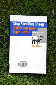 Stop Stealing Sheep & find out how type works - Erik Spiekermann & E. Type Design, Web Design, Graphic Design, Great Books, Ems, Sheep, It Works, Typography, Reading