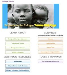 NEW INFORMATION on Working with refugee children and families New resources are now available on supporting refugee children and families. Our updated website provides the most current information about refugee youth experiences and needs; guidance for providers from various service systems on the healthy adjustment of refugee youth; and access to tools, training, and resources related to refugees. http://www.nctsn.org/trauma-types/refugee-trauma