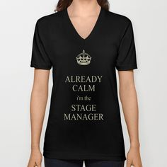 Want. Though possibly in green. Wear too much black as it is #theatre #stagemanagement // Keep Calm (Stage Manager Edition) V-neck T-shirt