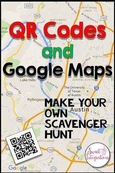 Create your own scavenger hunt for your classroom with QR Codes and Google Maps…