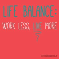 Work less and live more. Have the freedom to do what you desire